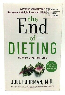 The End of Dieting: How to Live for Life by Joel Fuhrman, MD (Paperback)
