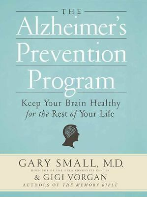 The Alzheimer's Prevention Program: Keep Your Brain Healthy for the Rest of Your