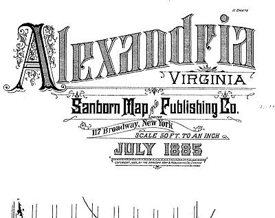 Alexandria, Virginia~Sanborn Map©  with 42 maps made in 1885, 1891, 1896 ~ on CD