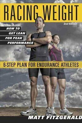 Racing Weight How to Get Lean for Peak Performance 9781934030998 | Brand New