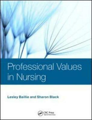 Professional Values in Nursing by Lesley Baillie (author), Sharon Black (author)
