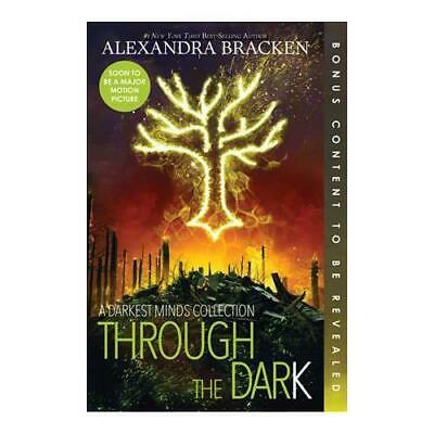 Through the Dark (Bonus Content) (A Darkest Minds Collection) by Alexandra Br...