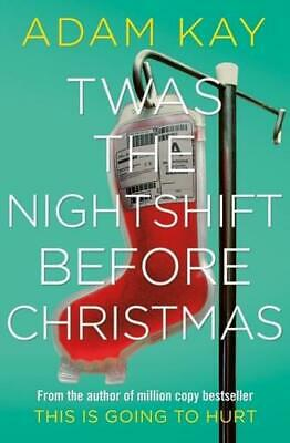 Twas the Nightshift Before Christmas by Adam Kay (author)