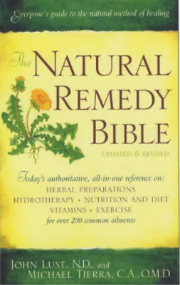 The Natural Remedy Bible (Better Health for 2003), John B. Lust, Michael Tierra,