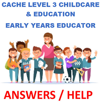 CACHE Level 3 Childcare & Education - EARLY YEARS EDUCATOR - ANSWERS HELP
