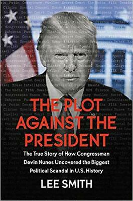 The Plot Against the President: The True Story of How Congressman...HARDCOVER...