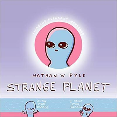 Strange Planet HARDCOVER – 2019 by Nathan W. Pyle