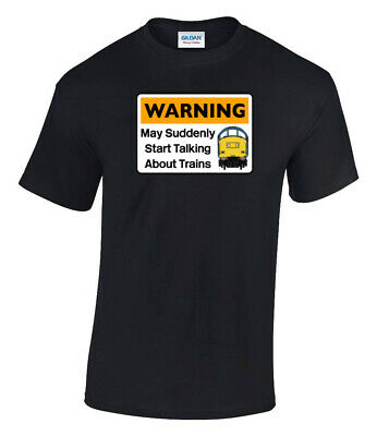 Warning May Suddenly Start Talking About Trains - Class 37 Railway T-Shirt