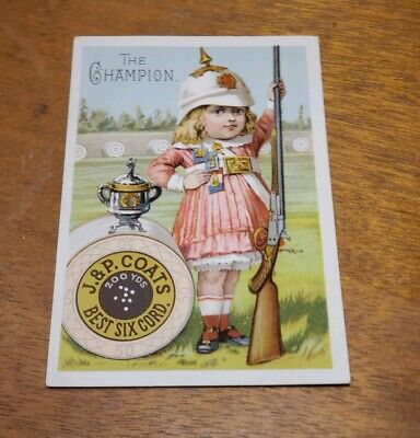Antique Early Advertising Trade Card pre 1900's J&P Coats Spool 'The Champion'