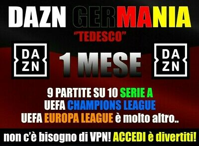 ⚽DAZN GERMANIA⚽TUTTA LA CHAMPIONS LEAGUE e SERIE A⚽100% ACCOUNT PRIVATO!!