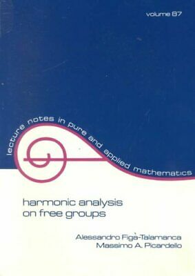 Harmonic Analysis on Free Groups by Alessandro Figa-Talamanca 9780824770426