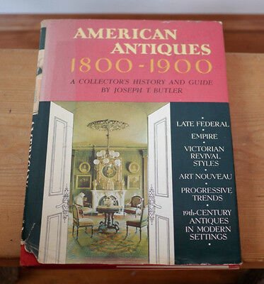 American Antiques: 1800-1900 by Joseph T. Butler Hardcover 1965 Collectors Guide