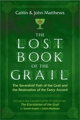 The Lost Book of the Grail: The Sevenfold Path of the Grail and the Restoration