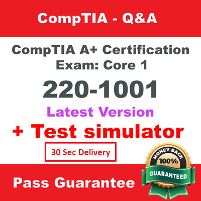 CompTIA A+ Certification Core 1 220-1001 Exam Q&A and simulator 30 Sec Delivery