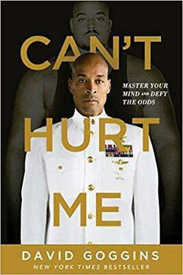 Can't Hurt Me: Master Your Mind and Defy the Odds PAPERBACK – 2018 by David G...
