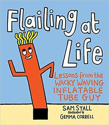 Flailing at Life: Lessons from the Wacky Waving Inflatable Tube Guy BOARD BOO...
