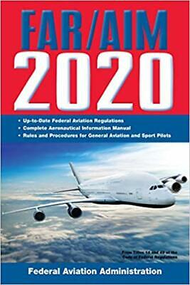 FAR/AIM 2020: Up-to-Date FAA Regulations....PAPERBACK – 2019 by Federal Aviat...