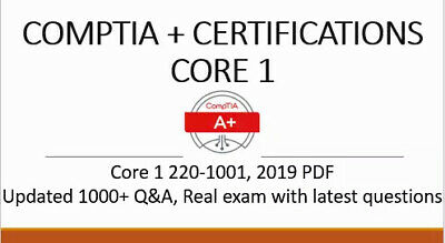 CompTia A+ Certification: Core 1 220-1001 Verified 2019 Real Exams 1000 + Q&A