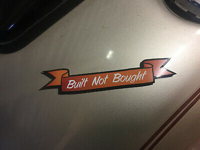 Build Not Bought Windscreen Sticker for Vauxhall VW Ford Drivers Large Decal AM2