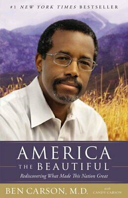 America the Beautiful Rediscovering What Made This Nation Great 9780310341987