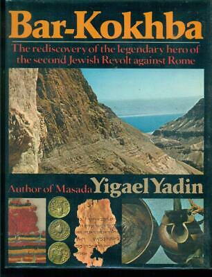 Bar-Kokhba - The Second Jewish Revolt Against Rome by Yigael Yadin