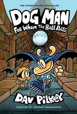 Dog Man For Whom the Ball Rolls Book 7 Dav Pilkey Fast Post 9781338236590 New...