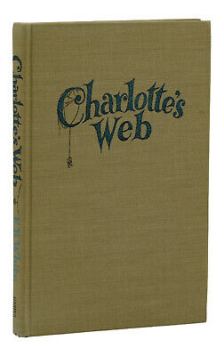Charlotte's Web by E. B. WHITE ~ First Edition ~ 1st Printing 1952 ~ I-B Code
