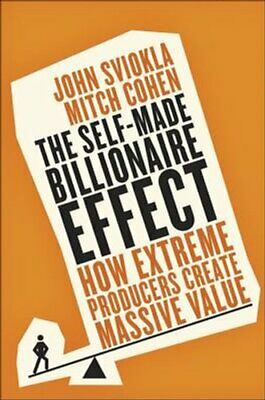 The Self-Made Billionaire Effect How Extreme Producers Create M... 9780241246993