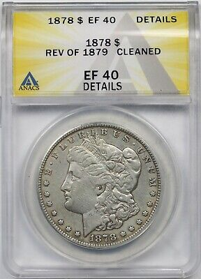 1878 Rev of 1879 $1 ANACS XF EF 40 Details (Cleaned) Morgan Silver Dollar