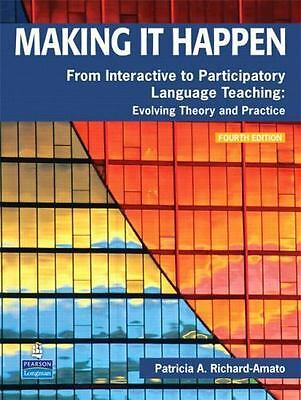 Making It Happen: From Interactive to Participatory Language Teaching --