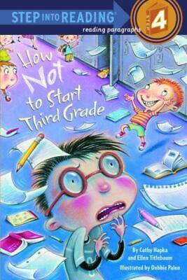 How Not to Start Third Grade (Step into Reading: Step 4)