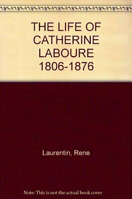 The life of Catherine Laboure, 1806-1876 By Rene Laurentin