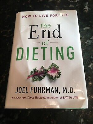The End of Dieting  How to Live for Life by Joel Fuhrman 2014, Hardcover Book