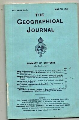 THE GEOGRAPHICAL JOURNAL , march 1914  VINTAGE MAGAZINE  ,WITH MAP