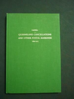 QUEENSLAND CANCELLATIONS AND OTHER POSTAL MARKINGS 1860-1913 by H M CAMPBELL
