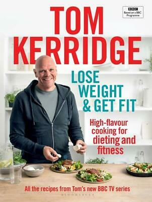 Lose Weight & Get Fit: by Tom Kerridge (author)