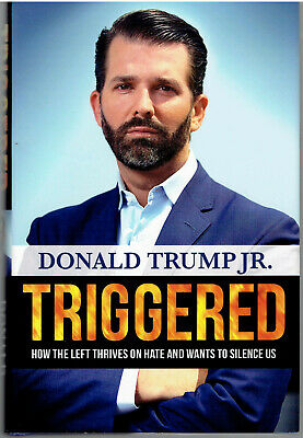 Triggered by Donald Trump Jr. -  SIGNED