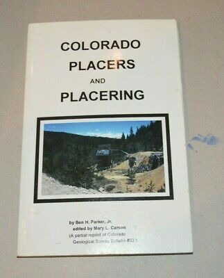 Colorado Placers and Placering Book - Gold Mining - Gold Prospecting