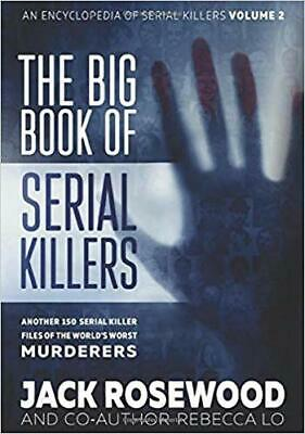 The Big Book of Serial Killers Volume 2: Another 150 Serial Killer Files...PA...