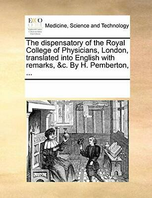 The dispensatory of the Royal College of Physic, Contributors, Note,,