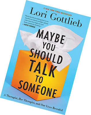 Maybe You Should Talk to Someone: A Therapist, HER, and Our Lives Revealed