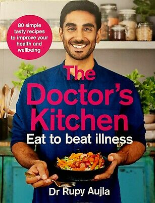 The Doctor's Kitchen - Eat to Beat Illness by Dr Rupy Aujla (2019, Paperback)