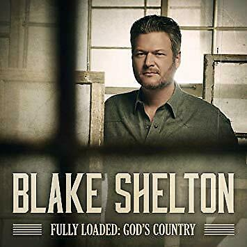 Blake Shelton Fully Loaded: God's Country CD 2019 NEW Fast SHIPPING