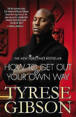 How To Get Out Of Your Own Way, Gibson, Tyrese, Very Good Book