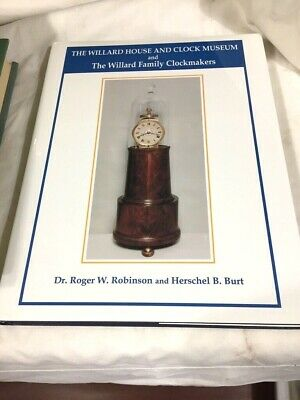Roger W Robinson / Willard House & Clock Museum & the Willard 1996 1st ed