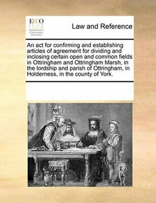 An ACT for Confirming and Establishing Articles of Agreement fo... 9781170312643