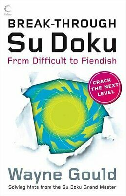 Break-through Su Doku From Difficult to Fiendish by Wayne Gould 9780007302215