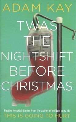Twas the Nightshift Before Christmas, Hardcover by Kay, Adam, Brand New, Free...