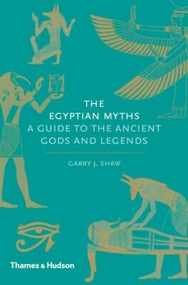 The Egyptian Myths: A Guide to the Ancient Gods and Legends (Hardco...