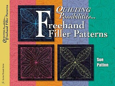 Freehand Filler Patterns By Sue Patten~~Endless Quilting Possibilities